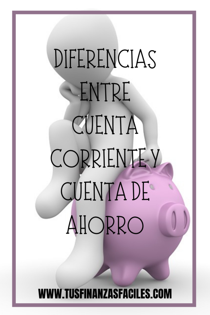 Cuenta corriente y de ahorro: las diferencias